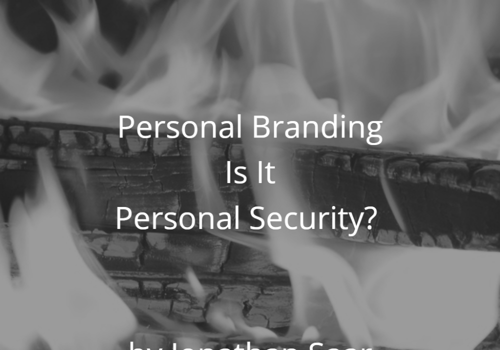 Personal Branding – Is It Personal Security?